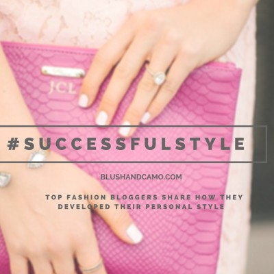 blush and camo, how to develop your style, style, interview with top fashion blogger