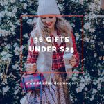 36 Gifts under $25