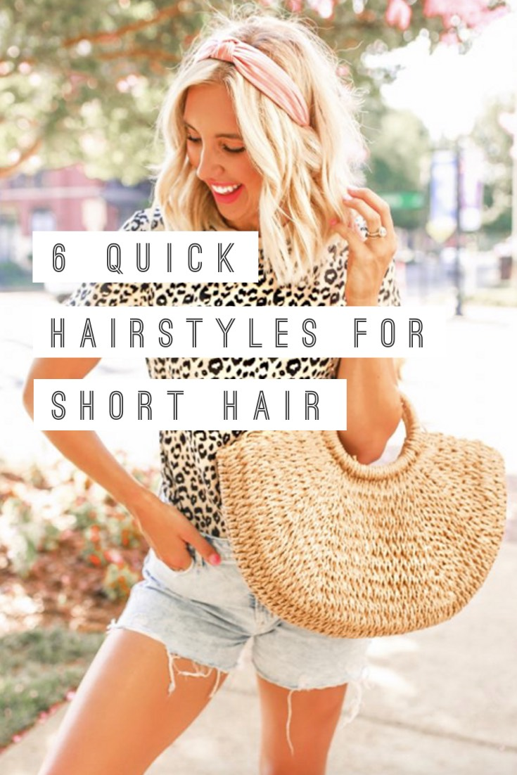6 Quick Hairstyles for Short Hair